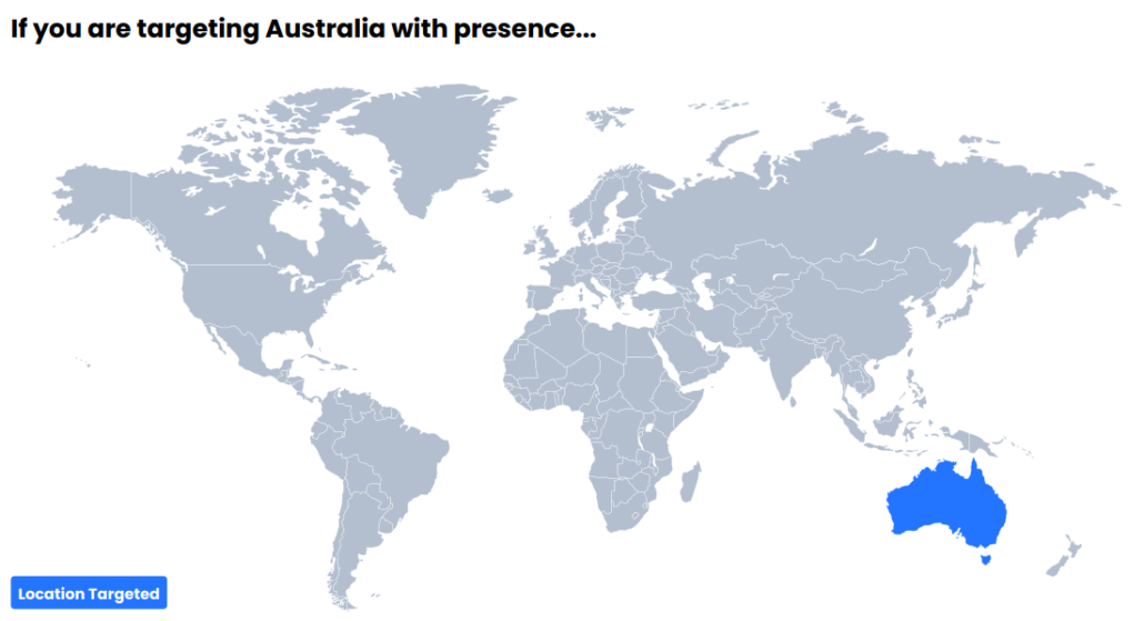 If you are targeting Australia with presence...